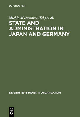 State and Administration in Japan and Germany: A Comparative Perspective on Continuity and Change