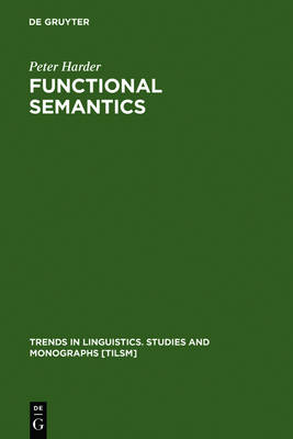 Functional Semantics: A Theory of Meaning, Structure and Tense in English