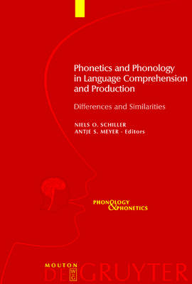 Phonetics and Phonology in Language Comprehension and Production: Differences and Similarities