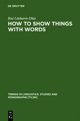 How to Show Things with Words: A Study on Logic, Language and Literature