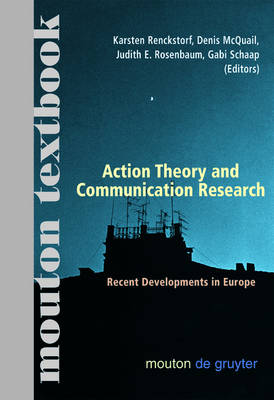 Action Theory and Communication Research: Recent Developments in Europe