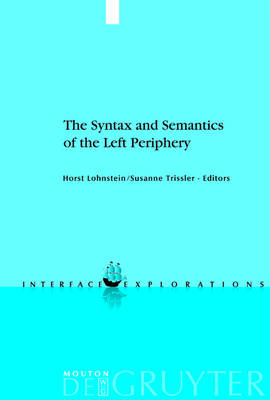 The Syntax and Semantics of the Left Periphery
