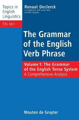 The Grammar of the English Tense System: A Comprehensive Analysis