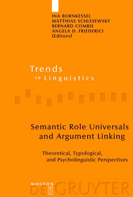 Semantic Role Universals and Argument Linking: Theoretical, Typological, and Psycholinguistic Perspectives