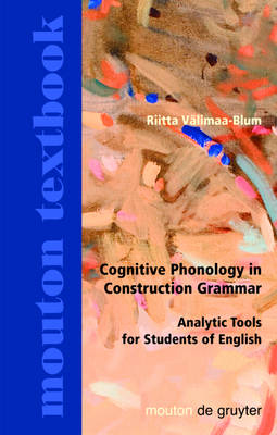 Cognitive Phonology in Construction Grammar: Analytic Tools for Students of English