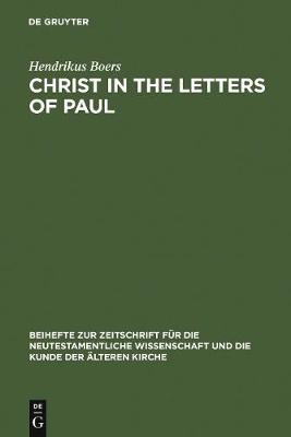 Christ in the Letters of Paul: In Place of a Christology