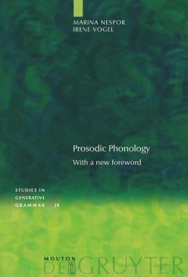 Prosodic Phonology: With a new foreword