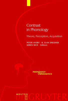 Contrast in Phonology: Theory, Perception, Acquisition
