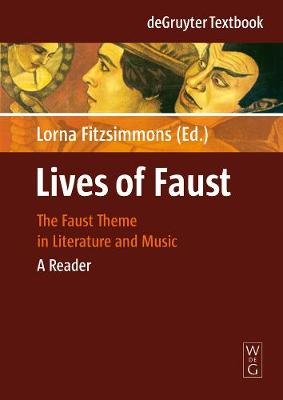 Lives of Faust: The Faust Theme in Literature and Music. A Reader