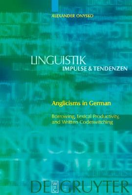 Anglicisms in German: Borrowing, Lexical Productivity, and Written Codeswitching