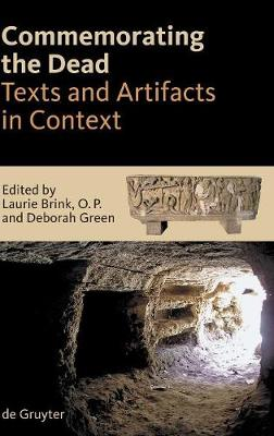 Commemorating the Dead: Texts and Artifacts in Context. Studies of Roman, Jewish and Christian Burials
