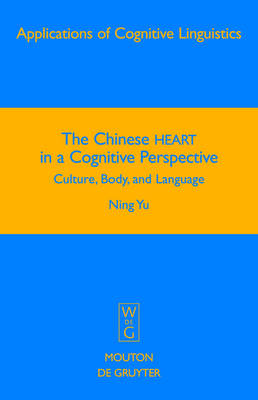 The Chinese HEART in a Cognitive Perspective: Culture, Body, and Language
