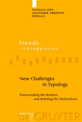 New Challenges in Typology: Transcending the Borders and Refining the Distinctions