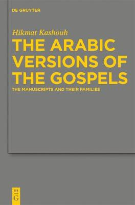 The Arabic Versions of the Gospels: The Manuscripts and their Families