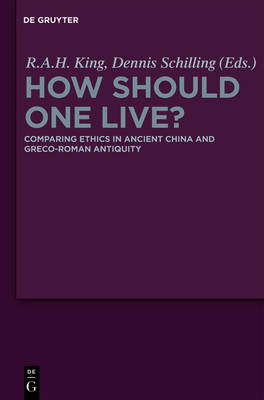 How Should One Live?: Comparing Ethics in Ancient China and Greco-Roman Antiquity