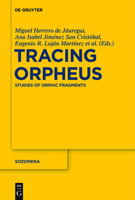 Tracing Orpheus: Studies of Orphic Fragments