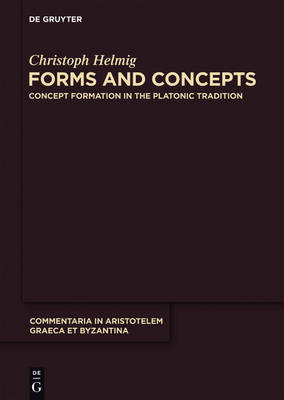 Forms and Concepts: Concept Formation in the Platonic Tradition