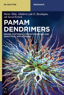 PAMAM Dendrimers: Design, Synthesis, Characterization and Analytical Applications
