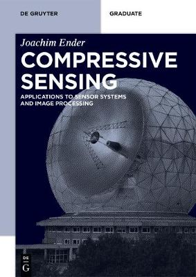 Compressive Sensing: Applications to Sensor Systems and Image Processing