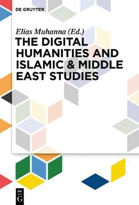 Digital Humanities and Islamic and Middle East Studies: An Introduction