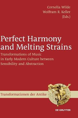 Perfect Harmony and Melting Strains: Transformations of Music in Early Modern Culture between Sensibility and Abstraction