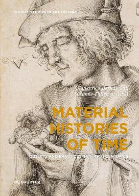 Material Histories of Time: Objects and Practices, 14th-19th Centuries