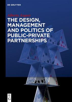 The Design, Management and Politics of Public-Private Partnerships