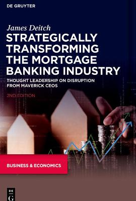 Strategically Transforming the Mortgage Banking Industry: Thought Leadership on Disruption from Maverick CEOs