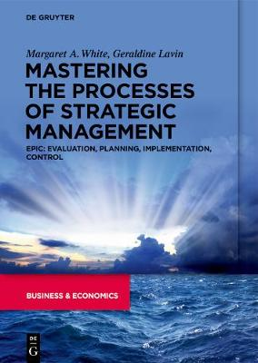 Mastering the Processes of Strategic Management: Evaluation, Planning, Implementation, Control
