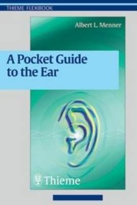 A Pocket Guide to the Ear: A Concise Clinical Text on the Ear and Its Disorders