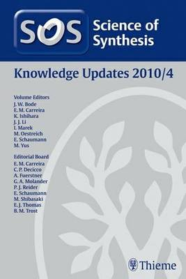 Science of Synthesis 2010: Volume 2010/4: Knowledge Updates 2010/4