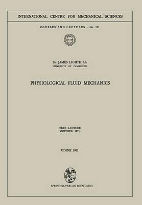 Physiological Fluid Mechanics: Free Lecture, October 1971