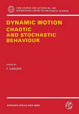 Dynamic Motion: Chaotic and Stochastic Behaviour