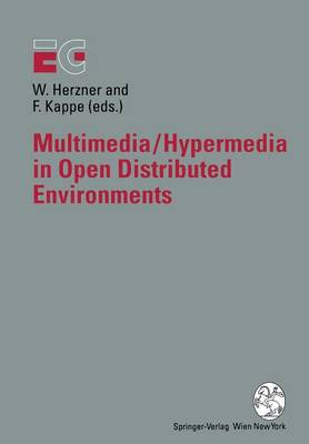 Multimedia/Hypermedia in Open Distributed Environments: Proceedings of the Eurographics Symposium in Graz, Austria, June 6-9, 1994
