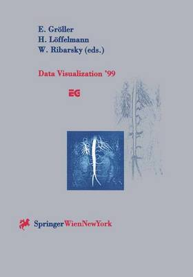 Data Visualization '99: Proceedings of the Joint EUROGRAPHICS and IEEE TCVG Symposium on Visualization in Vienna, Austria, May 26-28, 1999