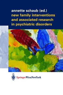 New Family Interventions and Associated Research in Psychiatric Disorders: Gedenkschrift in Honor of Michael J. Goldstein
