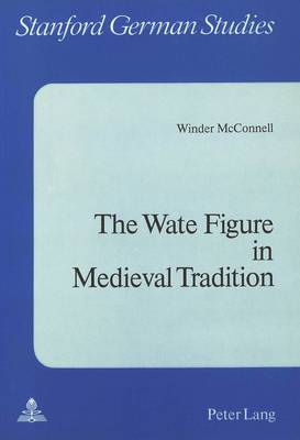 Wate Figure in Medieval Tradition