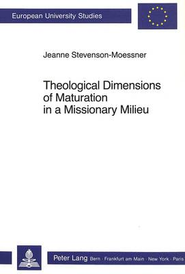 Theological Dimensions of Maturation in a Missionary Milieu