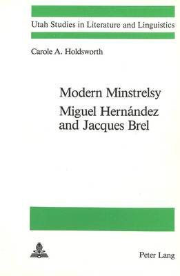 Modern Minstrelsy: Miguel Hernandez and Jacques Brel