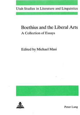 Boethius and the Liberal Arts: A Collection of Essays