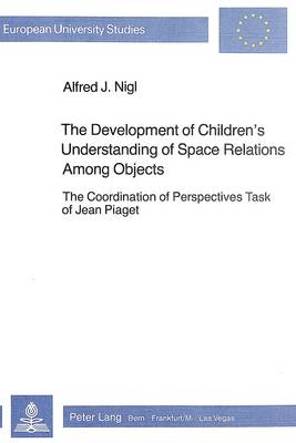 Development of Children's Understanding of Space Relations Among Objects: The Coordination of Perspectives Task of Jean Piaget