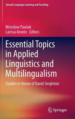 Essential Topics in Applied Linguistics and Multilingualism: Studies in Honor of David Singleton