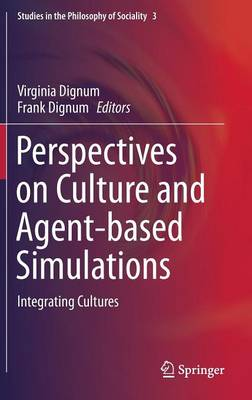 Perspectives on Culture and Agent-based Simulations: Integrating Cultures