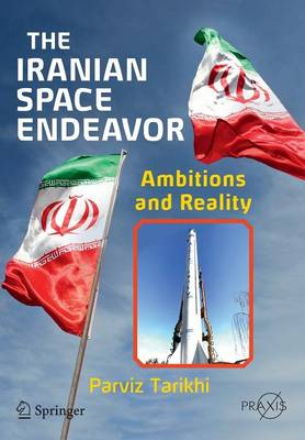 The Iranian Space Endeavor: Ambitions and Reality