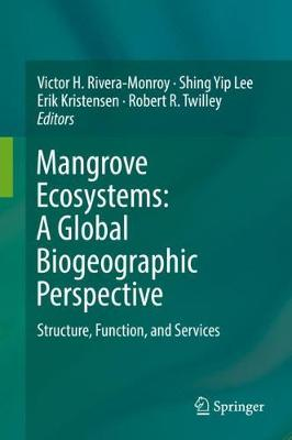 Mangrove Ecosystems: A Global Biogeographic Perspective: Structure, Function, and Services