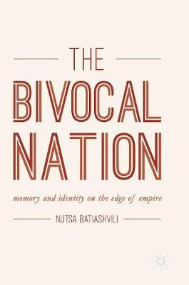 The Bivocal Nation: Memory and Identity on the Edge of Empire