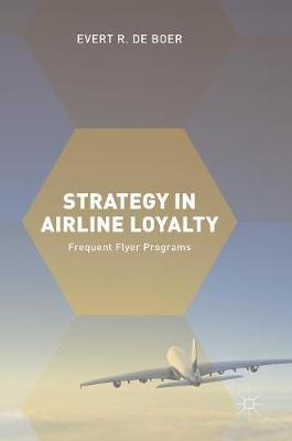 Strategy in Airline Loyalty: Frequent Flyer Programs