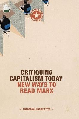 Critiquing Capitalism Today: New Ways to Read Marx
