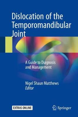 Dislocation of the Temporomandibular Joint: A Guide to Diagnosis and Management