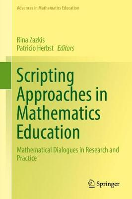 Scripting Approaches in Mathematics Education: Mathematical Dialogues in Research and Practice
